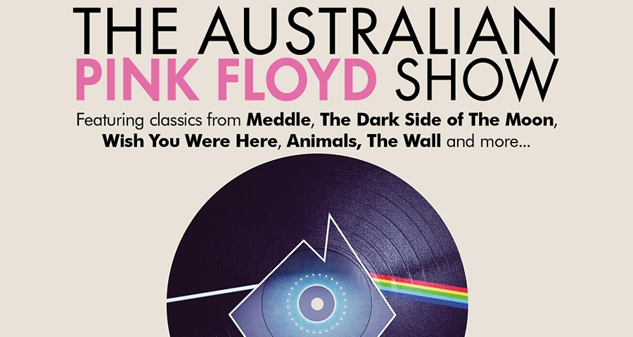 Pink Floyd Tour 2020.The Australian Pink Floyd Show All That You Feel World Tour